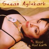 Susan Aglukark - Blood Red Earth