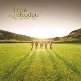 Blue Rodeo - The Things We Left Behind